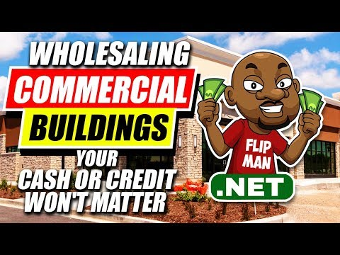 Wholesale & Flipping Commercial Real Estate | Flip Vacant Commercial Buildings