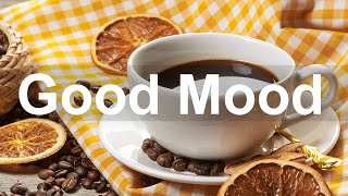 Good Mood Jazz – Happy Jazz Coffee and Bossa Nova Music
