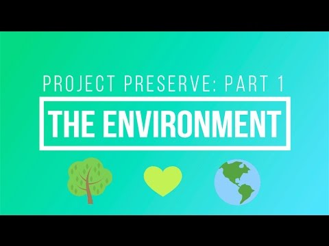 Project Preserve: the Environment