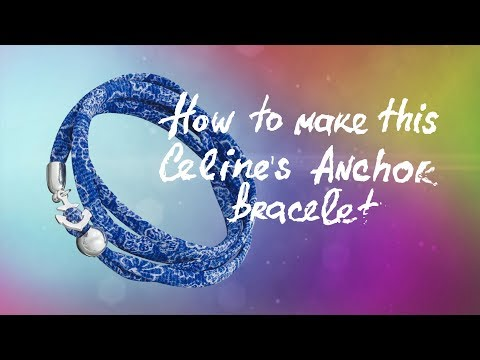 How to make this Celine's Anchor Bracelet | Liberty ribbon