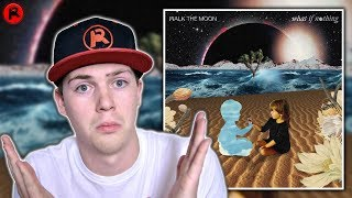WALK THE MOON - WHAT IF NOTHING   ALBUM REVIEW