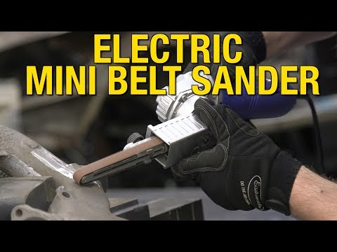 Grind Down Weld Beads, Spot Welds & Get Into Tight Areas - Electric Mini Belt Sander - Eastwood!
