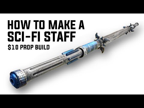 How To Make A Sci-Fi Staff Weapon For Under $10: DIY Dollar Store Mash Up