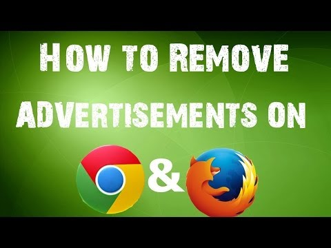 How to remove Advertisements on Google Chrome/Mozilla Firefox 2014