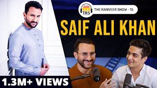 Saif Ali Khan on Money, Charm & Other Smart Sh*t | The Ranveer Show 15