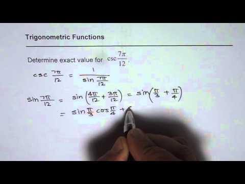 Determine Exact Value of CSC 7Pi by 12 MHF4U Trigonometry Compound Angles