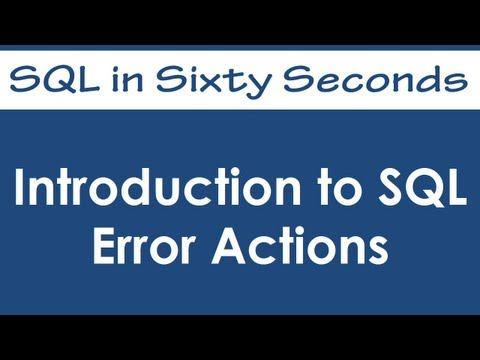 Introduction to SQL Error Actions - SQL in Sixty Seconds #014