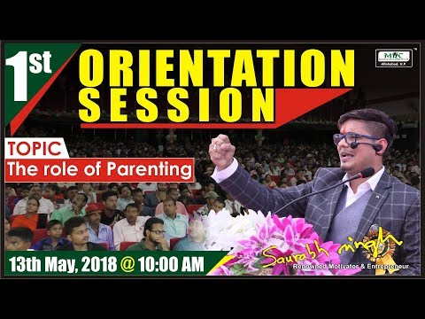 1st Orientation Session - The Role of Parenting (By Saurabh Sir)