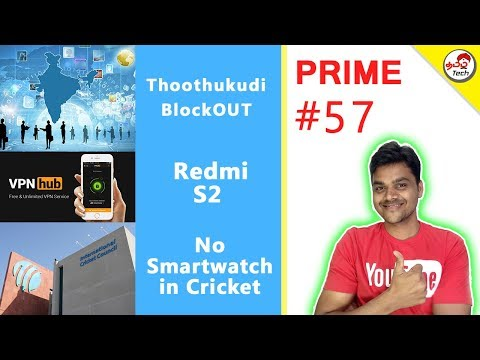 Prime #57 : Thoothukudi Internet Blockout ,  Redmi S2 , Paytm leaks , mi 8
