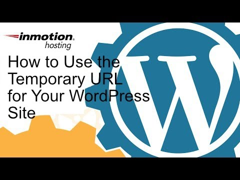 How to Use the Temporary URL for your WordPress Site