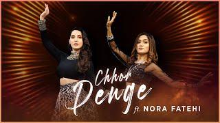 Chhor Denge | Nora Fatehi X Sonali Bhadauria | Dance Collaboration