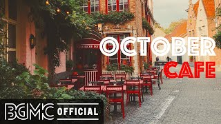 OCTOBER CAFE: Warm Instrumental Jazz Music for Lunch Out, Cafe Morning, Strolling, Unwind