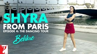 Shyra From Paris   Episode 4: The Dancing Tour   Befikre   Vaani Kapoor
