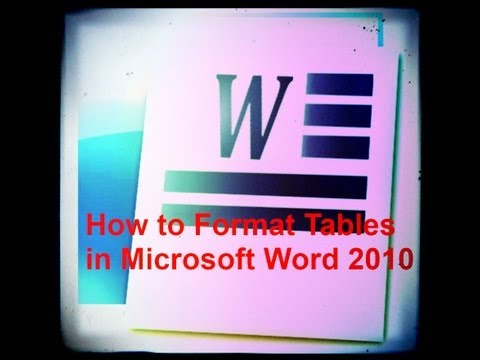 How to Format Tables in Microsoft Word 2010