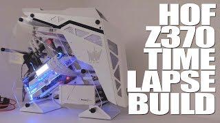 Ultimate HOF/Z370 Themed Time-Lapse Build