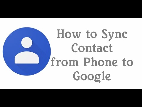 How To Sync Phone Contacts To Google Account