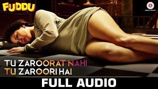 Tu Zaroorat Nahi Tu Zaroori Hai - Full Audio| Fuddu | Sunny Leone | Sharman J | Ranbir Kapoor