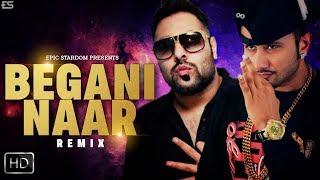 Begani Naar - Yo Yo Honey Singh Ft. Badshah (Remix) | Harshil Sodhi | Epic Stardom