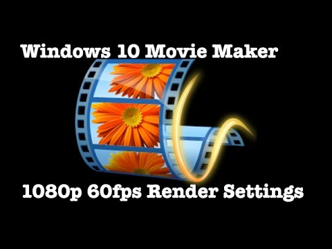 Windows Live Movie Maker 1080p 60fps render Settings BIT RATE EXPLAINED