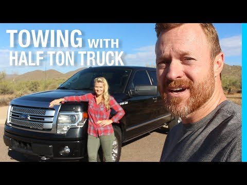 TOWING WITH A HALF TON TRUCK (FORD F-150)