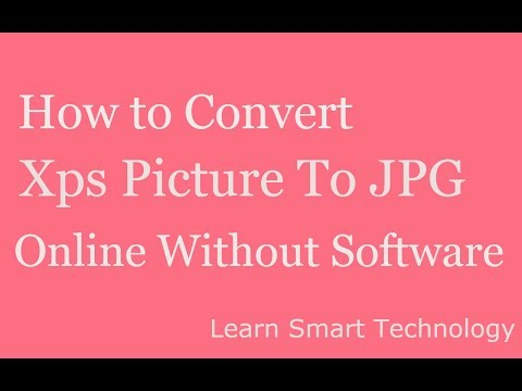 How to Convert Xps Picture To JPG,PNG,PDF Online Without Software