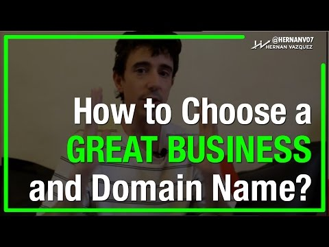How to Choose an Amazing Business and Domain Name? - Hernan Vazquez