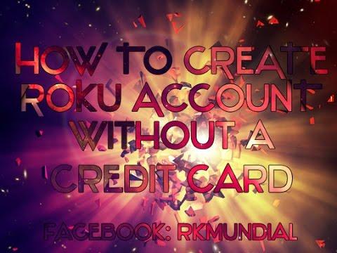 Crear una cuenta de Roku sin una tarjeta de crédito https://my.roku.com/signup/nocc