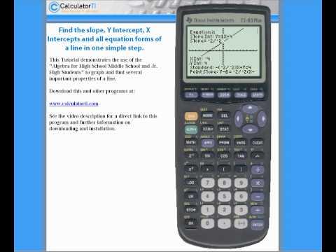 TI-83 Plus - Slope, Y Intercept, X Intercept, Standard Form, Point Intercept Equations of a Line