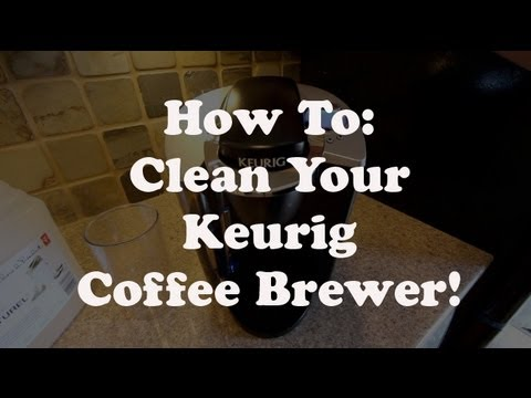 Clean (Descale) Your Keurig Coffee Brewer