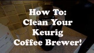 Clean Descale Your Keurig Coffee Brewer