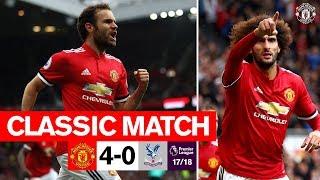 MUFC Classics | Rampant Reds defeat Palace | United 4-0 Crystal Palace (17/18)