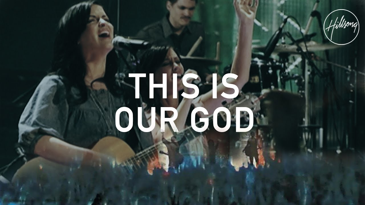 This Is Our God - Hillsong Worship