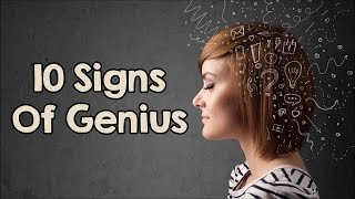 10 Signs Of Genius (That Have Nothing To Do With Intelligence)