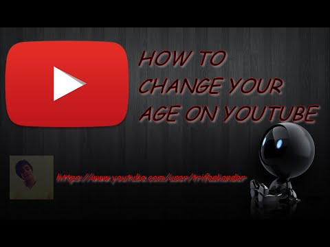 How To Change Your Age On Youtube 2016