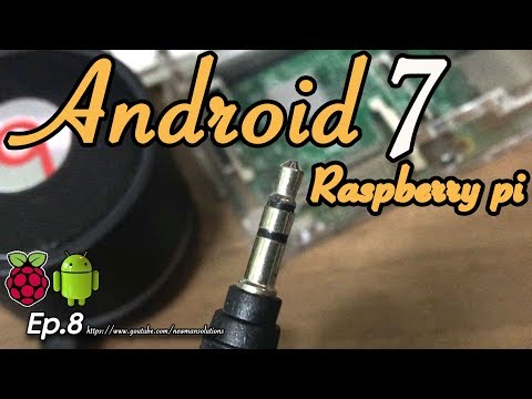 New Android 7 1 2 on Raspberry pi 3 - (EP8) Changing the audio output to headphone jack mode