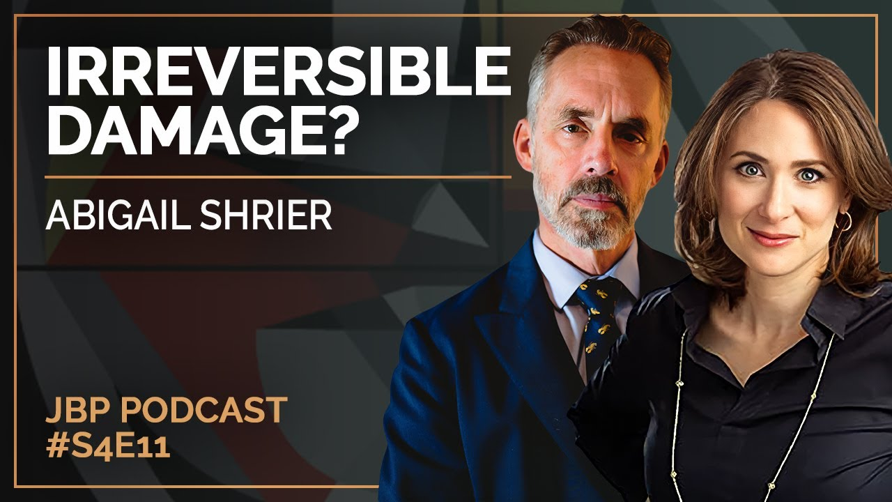 Abigail Shrier - The Jordan B. Peterson Podcast #S4E11