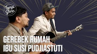 Ngamen ke Rumah Susi Pudjiastuti: Grebek Rumah Bu Susi Pudjiastuti (Part 1) | Tompi & Glenn