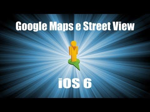 Google Maps e Street View su iOS 6