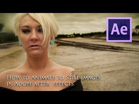 How to Animate 3D Still Pictures in After effects and Photoshop CS5 Tutorial