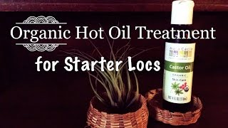 Diy Organic Hot Oil Treatment For Starter Locs And Others
