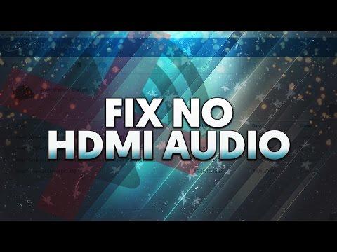 How To: Fix HDMI No Audio (Windows 10, 8 & 7)