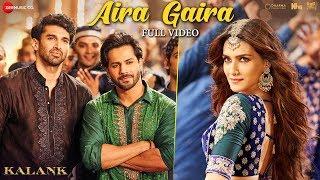 Aira Gaira - Full Video | Kalank | Kriti Varun Aditya Alia | Antara Javed Tushar | Pritam | Amitabh