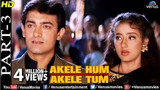 Akele Hum Akele Tum - Part 3 | Aamir Khan | Manisha Koirala | 90