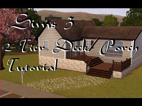Sims 3: 2 Tier Deck/Porch~Tutorial