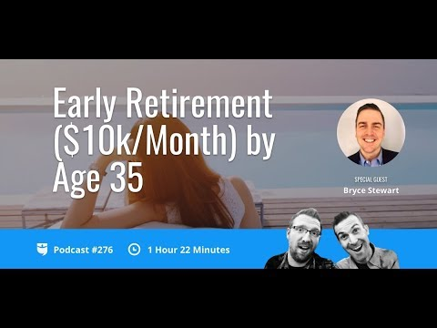 Achieving Early Retirement by Age 35 | BP Podcast 276