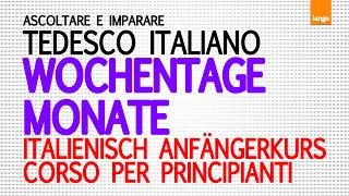Italienisch für Anfänger - Wochentage / Monate - tedesco - giorni della settimana / mesi