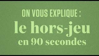 On Vous Explique Le Hors-jeu Au Football En 90 Secondes