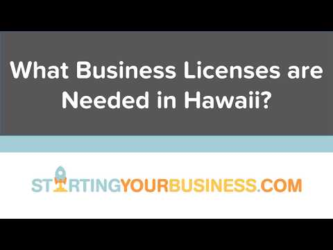 What Business Licenses are Needed in Hawaii - Starting a Business in Hawaii