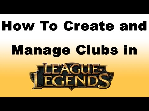 How to Create and Manage Clubs in League of Legends