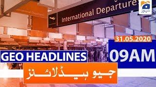 Geo Headlines 09 AM | 31st May 2020